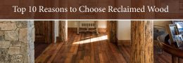 The Top 10 Reasons to Choose Reclaimed Wood