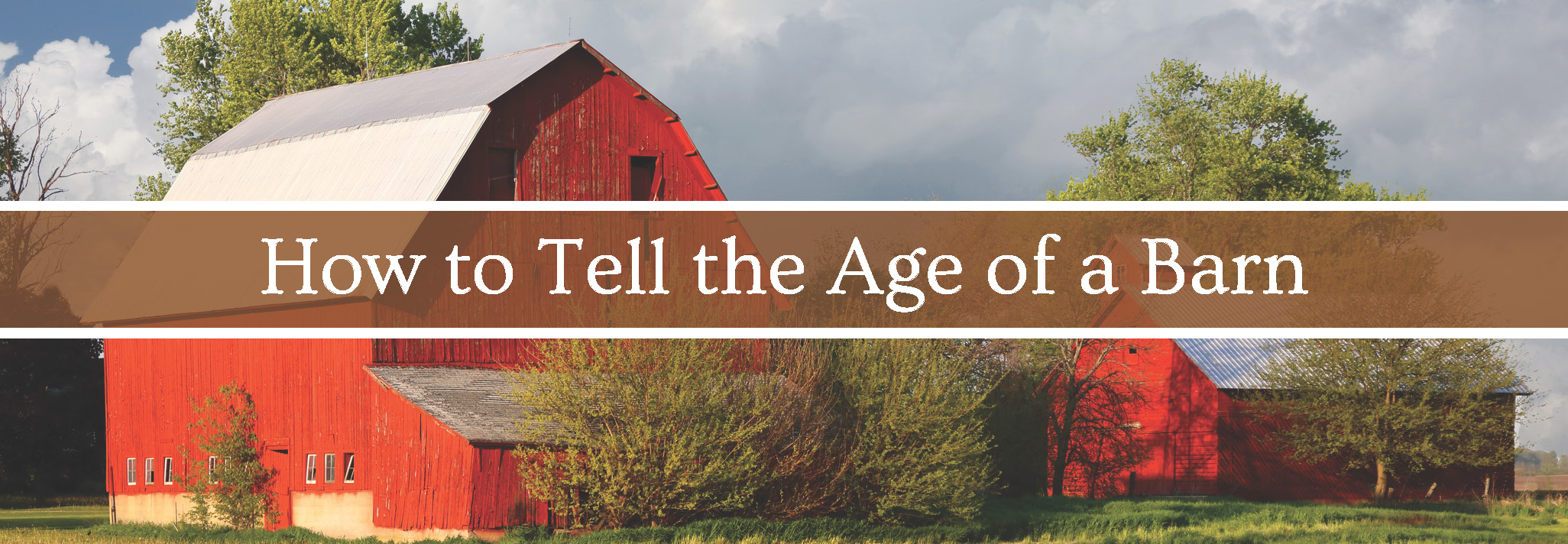 How to tell the age of a Barn